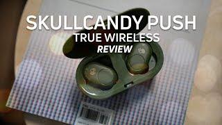 Skullcandy Push True Wireless earbuds Review