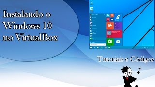 Como instalar o Windows 10 no VirtualBox