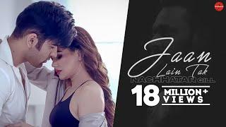 Jaan Lain Tak (Official Video) | Nachhatar Gill | VRakx | New Punjabi Songs 2018 | Finetouch Music