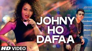 'Johny Ho Dafaa' Video Song   Neha Kakkar   Tony Kakkar   T-Series