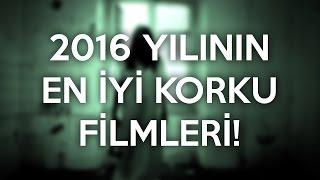 2016 YILININ EN İYİ KORKU FİLMLERİ LİSTESİ!