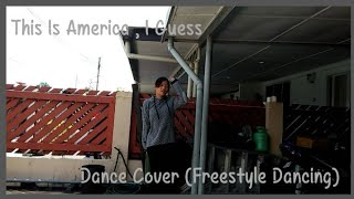 EUGENE TSAI (Remix) - THIS IS AMERICA , I GUESS DANCE COVER (Freestyle)