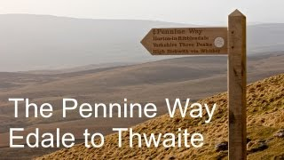 The Pennine Way - 7 Days from Edale to Thwaite - April 2013