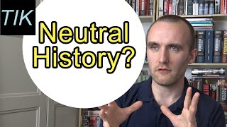 History Theory: How to Remain Neutral when writing History? Sources? TIK Q&A 14