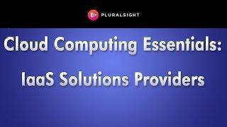 Cloud Computing Essentials: IaaS Solutions