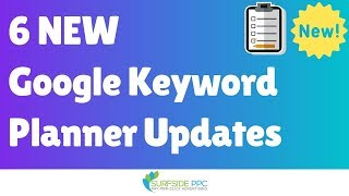 6 New Google Keyword Planner Features Explained 2019