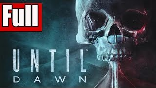 Until Dawn Full Game Walkthrough No Commentary (All 10 Chapters)