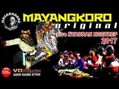 Download Lagu MAYANGKORO Original Terbaru Live Nyadran Ngetrep 2017 MP3 Free