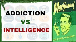 Why Do Smart People Get Addicted To Weed, Alcohol or Gambling?