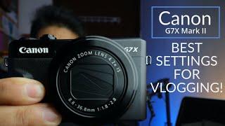 Canon G7X Mark II Settings for Vlogging