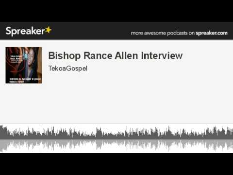 Bishop Rance Allen Interview (made with Spreaker)