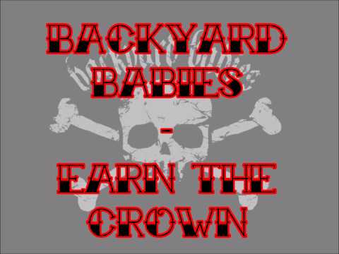 Backyard Babies - Earn The Crown