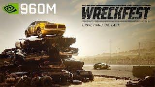 Wreckfest | GTX 960M 2GB | i5-6300HQ | 16GB RAM