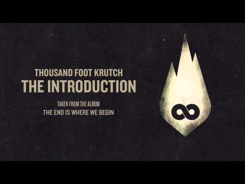 Thousand Foot Krutch - The Introduction