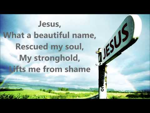 Hillsongs - Jesus What A Beautiful Name
