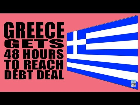 Greece Given 48 Hours to Reach Deal as EU Leaders Weigh Debt!