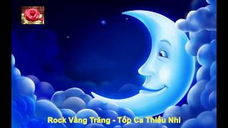 Rock Vầng Trăng - Tốp Ca Thiếu Nhi