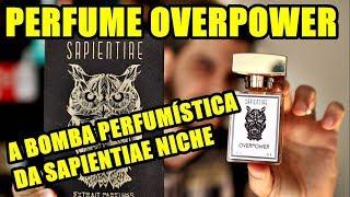 Resenha OVERPOWER - Perfume de Nicho da Sapientiae Niche