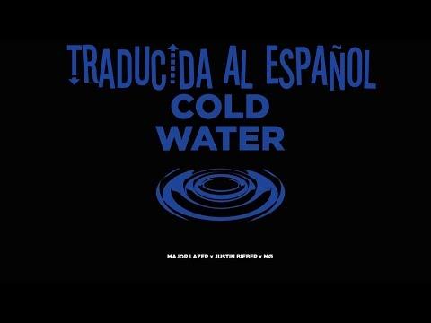 Cold Water - Justin Bieber (Traducida al Español)