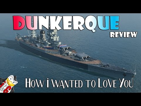 World of Warships - Dunkerque Review - How I Wanted to Love You