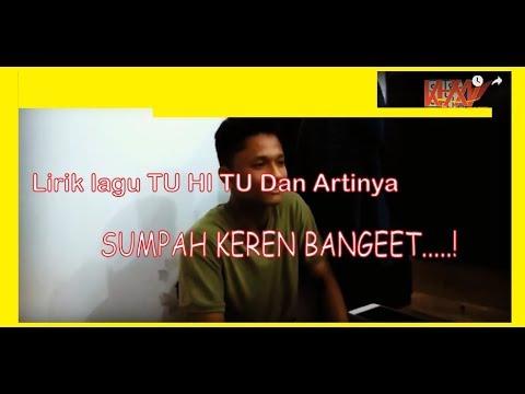 Lirik Lagu Tu Hi Tu Dan Artinya Indonesia