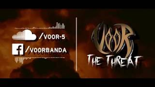 VOOR - The Threat
