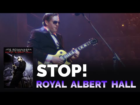 Joe Bonamassa - Stop! (Live @  The Royal Albert Hall)