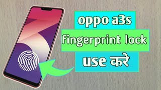How to use screen Fingerprint lock on Oppo a3s | |  Screen Fingerprint oppo a3s | Tech update