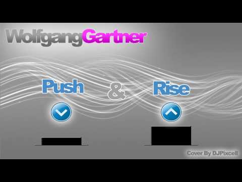 Wolfgang Gartner - Push &amp; Rise [HD Quality]