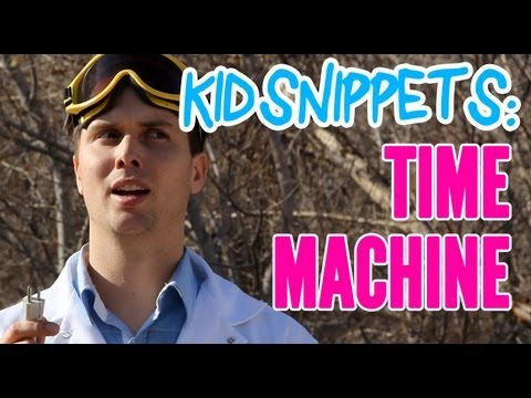 "Kid Snippets: ""Time Machine"" (Imagined by Kids)"