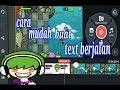 CARA MUDAH, membuat text berjalan/running text dengan aplikasi kinemaster