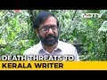 'Convert To Islam Within 6 Months': Malayalam Writer Gets Death Threat- Video