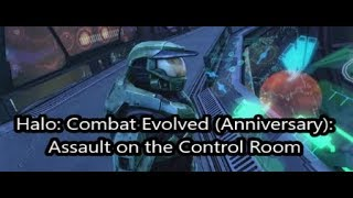 Assault on the Control Room (Halo: Combat Evolved Anniversary)