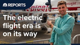The electric flight era is closer than you think | CNBC Reports