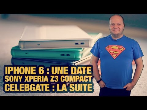 #freshnews 715 iPhone 6 : une date ! Sony Xperia Z3 compact. Celebgate iCloud : la suite