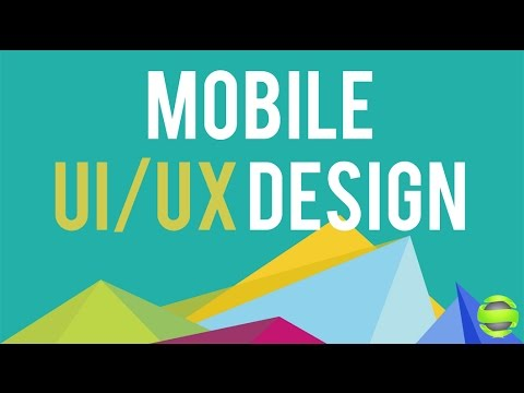 Mobile UI and UX Design Tutorial - Section 1: The User Centered Design Philosophy