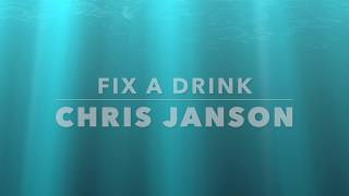 Chris Janson - Fix A Drink (lyrics)