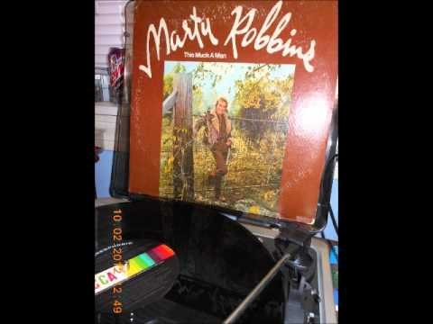 Marty Robbins - Making The Most Of A Heartache