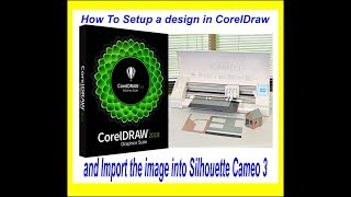 How To Setup a design in CorelDraw and Import the image into Silhouette Cameo 3