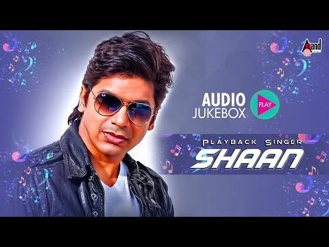 Bollywood Playback Singer Shaan Hits - 2016 | Kannada Hit Songs JukeBox | Shaan | Kannada Hits thumbnail
