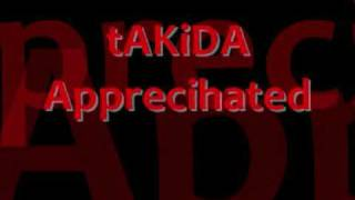 Watch Takida Apprecihated video