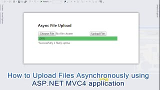How to Upload Files Asynchronously using  ASP.NET MVC4 application