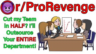 You try to cut my team in half so I outsourced your WHOLE department! | r/ProRevenge | #070
