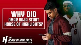 Why Did Omar Raja Start House of Highlights?