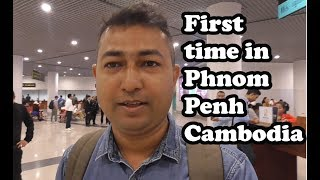 First time in Phnom Penh, Airport to Phnom Penh Central -  Raw City Tour, Cambodia