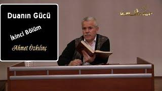 DUANIN GÜCÜ - İkinci Bölüm - Ahmet Özkılınç