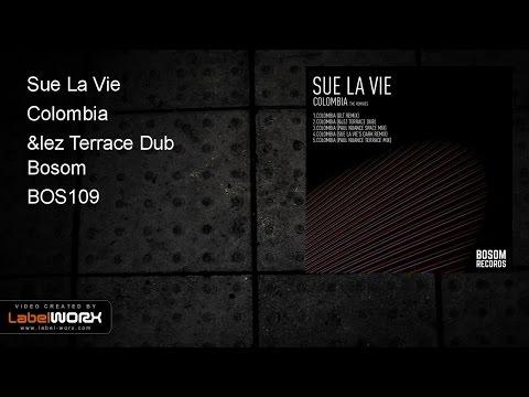 Sue La Vie - Colombia (&lez Terrace Dub)