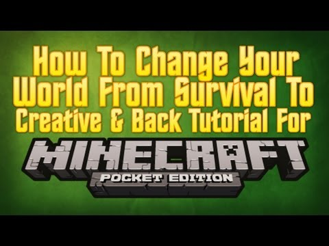 Minecraft PE: How To Change Your World From Survival To Creative & Back [Pocket Edition] Tutorial