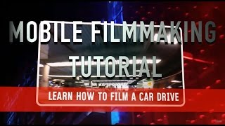 Iphone filmmaking: How to film a car scene with mobile phones