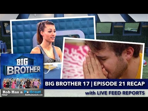 Big Brother 17 Episode 21 Recap with Live Feed Reports | Sunday, Aug 9, 2015 after BB17 LIVE